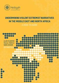 Подрыв нарративов насильственного экстремизма на Ближнем Востоке. Практическое руководство