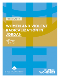 Women and Violent Radicalization in Jordan, Technical Report (UN Women and Jordanian National Commission for Women, March 2016)