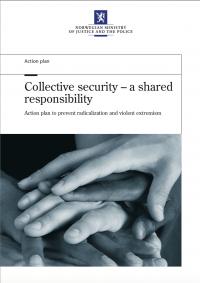 Коллективная безопасность - общая ответственность. План действий по предотвращению радикализации и насильственного экстремизма (Министерство юстиции и полиции Норвегии, 2011)