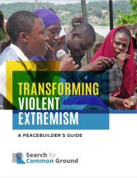 Трансформация насильственного экстремизма: руководство для миростроителей (Search for Common Ground, 2017)