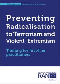 Предотвращение радикализации к терроризму и насильственному экстремизму. Тренинг для практиков первой линии (Radicalization Awareness Network, 2018)