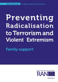 Предотвращение радикализации к терроризму и насильственному экстремизму: поддержка семьи (Radicalisation Awareness Network, 2018)
