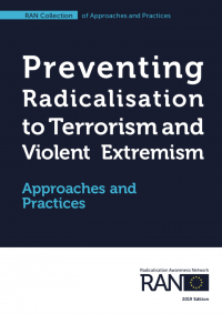 Preventing Radicalisation to Terrorism and Violent Extremism. Approaches and Practices (RAN, 2018)