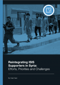 Реинтеграция сторонников ИГИЛ в Сирии: усилия, приоритеты и вызовы (Haid Haid, ICSR, 2018)