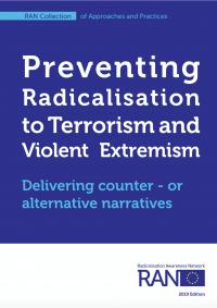 Предотвращение радикализации к терроризму и насильственному экстремизму. Разработка контр- и альтернативных нарративов (RAN, 2018)