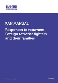 Меры реагирования на возвращенцев: иностранные боевики-террористы и их семьи (Radicalisation Awareness Network, 2017)