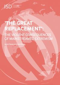 """""""Великое замещение"""": насильственные последствия сделанного обычным экстремизма (Jacob Davey and Julia Ebner, ISD Global, 2019)"""