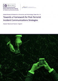 Towards a Framework for Post-Terrorist Incident Communications Strategies (Dr. Alastair Reed, Dr. Haroro J. Ingram, RUSI, 2019)
