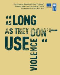 «Пока они не прибегают к насилию»: установление мира и противодействие насильственному экстремизму в Юго-Восточной Азии (ПРООН, 2020)